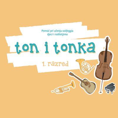 Ton i Tonka 1 - vjezbenica za glazbenu skolu